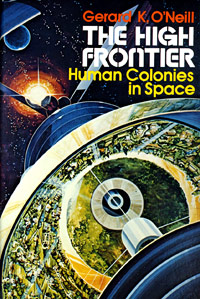 High Frontier Human Colonies in Space Book by Gerard O'Neil 1st Edition