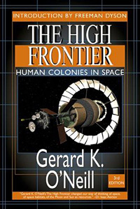 High Frontier Human Colonies in Space Book by Gerard O'Neil 3rd Edition