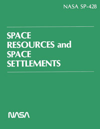 NASA SP428 Space Resources and Space Settlements