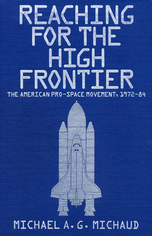 Reaching for the High Frontier