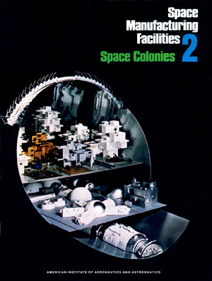 Space Manufacturing Conference 2 Proceedings