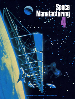 Space Manufacturing Conference 4 Proceedings