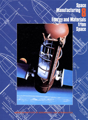 Space Manufacturing Conference 8 Proceedings
