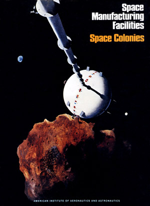 Space Manufacturing Space Colonies Conference Proceedings