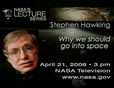 Stephen Hawking: Why We Should Go Into Space
